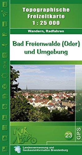Bad Freienwalde (Oder) und Umgebung mit Beiheft: Topographische Freizeitkarte 1:25000 (Topographische Karten 1:25000 (TK 25) Land Brandenburg (amtlich))