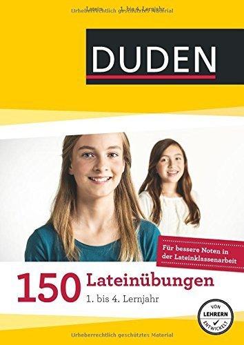 150 Lateinübungen 1. bis 4. Lernjahr: Regeln und Formen zum Üben von Dudenredaktion (19. Januar 2015) Broschiert