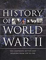 History of World War II: The campaigns, battles and weapons from 1939 to 1945