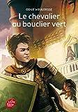 Le chevalier au bouclier vert by Odile Weulersse (2014-08-13) - 13/08/2014