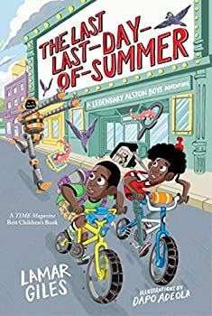 The Last Last-Day-of-Summer  A Legendary Alston Boys Adventure