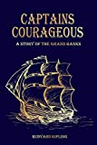 Captains Courageous - A Story of the Grand Banks : Classic Edition with original illustrations (Annotated) (English Edition)