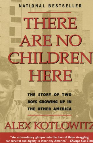 There Are No Children Here: The Story of Two Boys Growing Up in The Other America (English Edition)