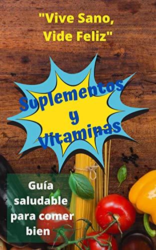 Suplementos y Vitaminas: Suplementos Antioxidantes y Nutricionales; Obtén Energía de las Vitaminas