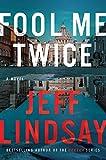 Image of Fool Me Twice: A Novel (A Riley Wolfe Novel)