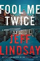 Fool Me Twice: A Novel (Riley Wolfe)