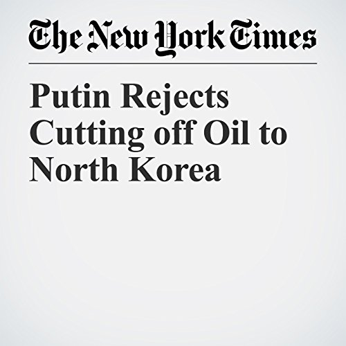 Putin Rejects Cutting off Oil to North Korea copertina