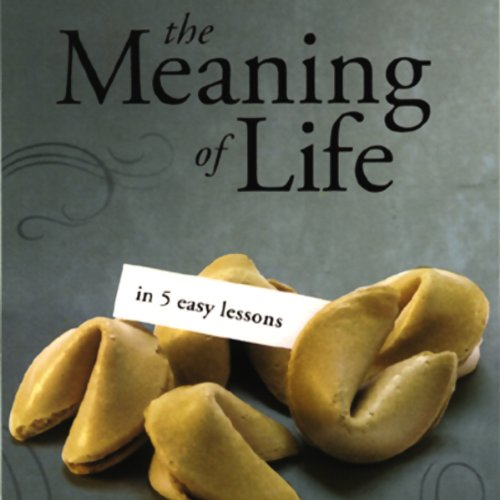 The Meaning of Life in 5 Easy Lessons (To the Best of Our Knowledge Series) cover art
