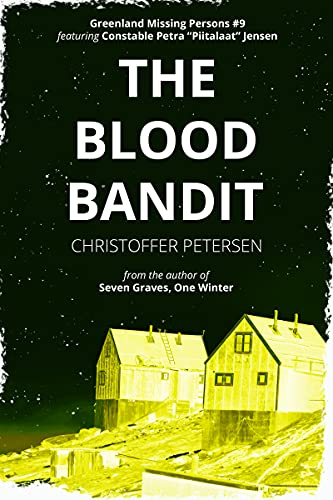 The Blood Bandit: A Constable Petra Jensen Novella (Greenland Missing Persons Book 9) (English Edition)