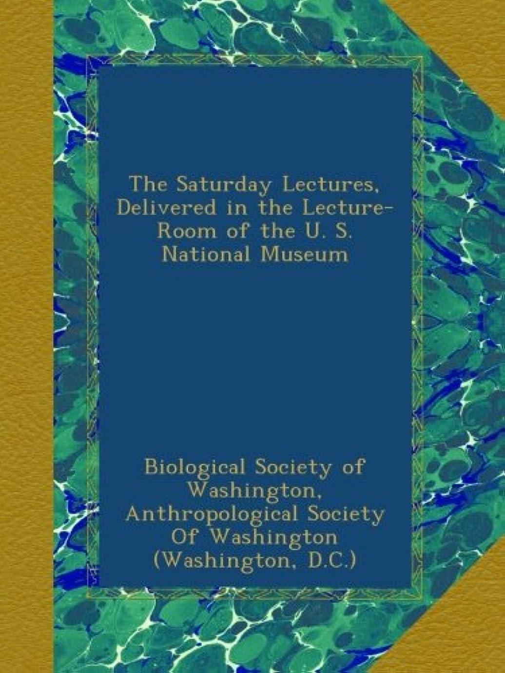 マエストロブロッサム礼儀The Saturday Lectures, Delivered in the Lecture-Room of the U. S. National Museum