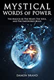 Mystical Words of Power: The Magick of The Heart, The Soul, and The Empowered Mind (The Gallery of Magick)