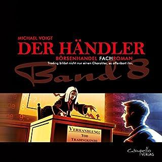 Trading bildet nicht nur einen Charakter, es offenbart ihn     Der Händler 8              Autor:                                                                                                                                 Michael Voigt                               Sprecher:                                                                                                                                 Volker Brandt                      Spieldauer: 13 Std. und 15 Min.     26 Bewertungen     Gesamt 4,5