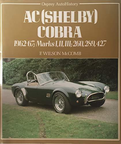 AC (Shelby) Cobra: 1962-67; Marks I, II, III; 260, 289, 427 (Osprey Autohistory)