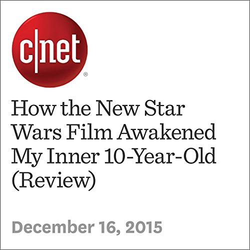 How the New Star Wars Film Awakened My Inner 10-Year-Old (Review) audiobook cover art