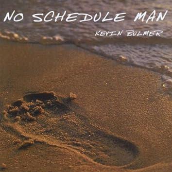 No Schedule Man