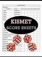 Kismet Score Sheets: 100 Kismet Score Pads, Kismet Dice Game Score Book, Kismet Dice Game Score Sheets