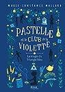 Pastelle et le club de la violette, Tome 2 : La magie du triangle bleu par Mallard