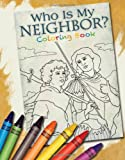 Who Is My Neighbor? (And Why Does He Need Me?) Volume 3 Coloring Book