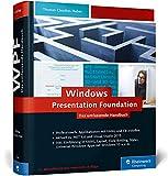 Windows Presentation Foundation: Das umfassende Handbuch zur WPF, aktuell zu .NET 4.6 und Visual Studio 2015 - Thomas Claudius Huber