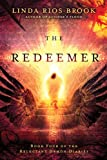 The Redeemer (Volume 4) (The Reluctant Demon Diaries)