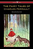 The Fairy Tales of Charles Perrault (Wisehouse Classics Edition - with original color illustrations by Harry Clarke)