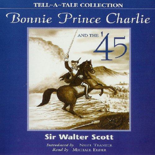 Bonnie Prince Charlie and the '45 audiobook cover art