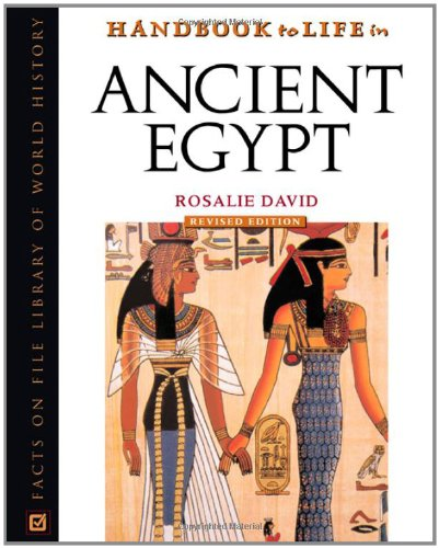 Handbook to Life in Ancient Egypt (Facts on File Library of World History)