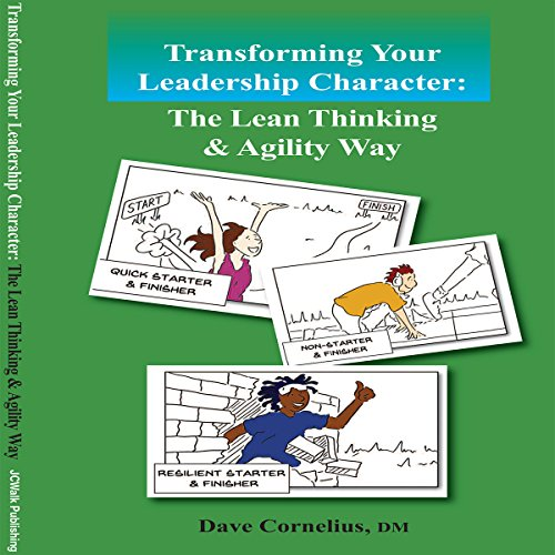 Transforming Your Leadership Character: The Lean Thinking and Agility Way audiobook cover art