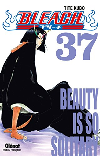Bleach - Tome 37: Beauty is so solitary