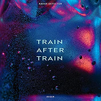 Train After Train