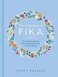 Get THE LITTLE BOOK OF FIKA (AFFILIATE)