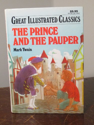 The Prince and the Pauper (Great Illustrated Cl... 0866119736 Book Cover