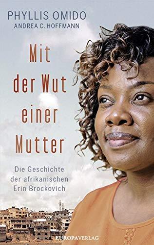 Mit der Wut einer Mutter: Die Geschichte der afrikanischen Erin Brockovich