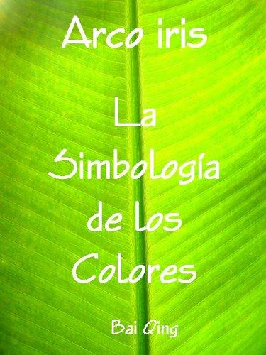 Arco iris, la Simbología de los Colores