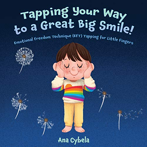 Tapping Your Way to a Great Big Smile!: Emotional Freedom Technique...