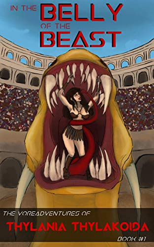 In the Belly of the Beast: The Vore Adventures of Thylania Thylakoida Book #1