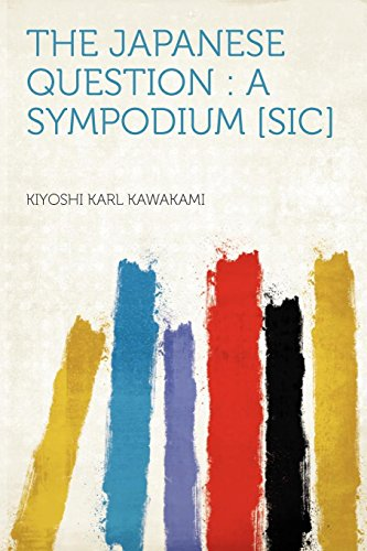 The Japanese Question: a Sympodium [sic]