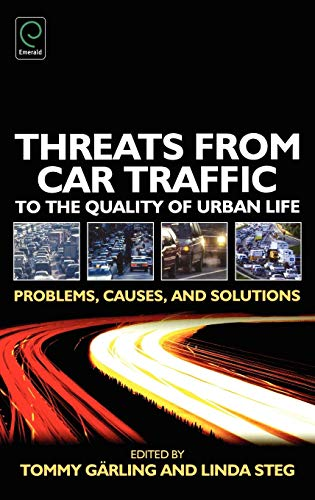 Threats from Car Traffic to the Quality of Urban Life: Problems, Causes, Solutions