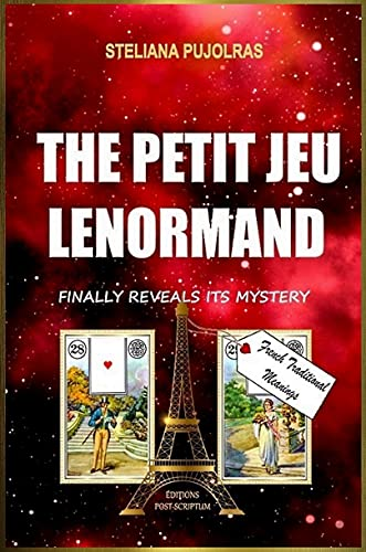 THE PETIT JEU LENORMAND: FINALLY REVEALS ITS MYSTERY (English Edition)
