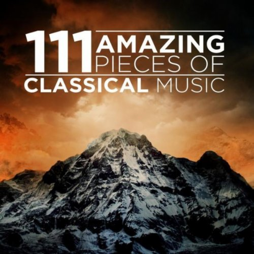 111 Amazing Pieces of Classical ...