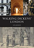Walking Dickens' London: The Time Traveller's Guide (Shire General)