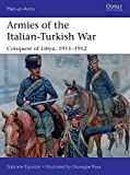 Armies of the Italian-Turkish War: Conquest of Libya, 1911–1912 (Men-at-Arms)