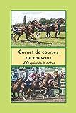 Carnet de courses de chevaux: quinté, hippiques,carnet du turfiste,300 quintés à remplir,format 6 x 9 po,15.24 et 22,86 cm,papier blanc,Idéal pour ... hippique à offrir aux joueurs de quinté.