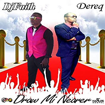Draw Mi Nearer - Single