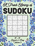 A Fresh Spring of Sudoku 16 x 16 Round 2: Easy Volume 4: Sudoku for Relaxation Spring Puzzle Game Book Japanese Logic Sixteen Numbers Math Cross Sums ... All Ages Kids to Adults Floral Theme Gifts