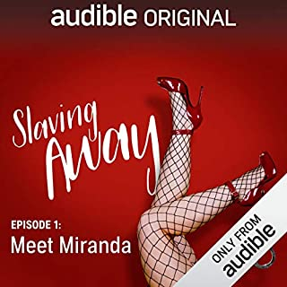Ep. 1: Meet Miranda (Slaving Away Series 1) cover art