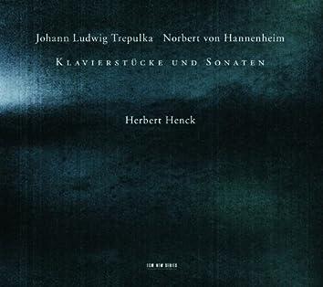 Johann Ludwig Trepulka, Norbert von Hannenheim - Klavierstücke und Sonaten