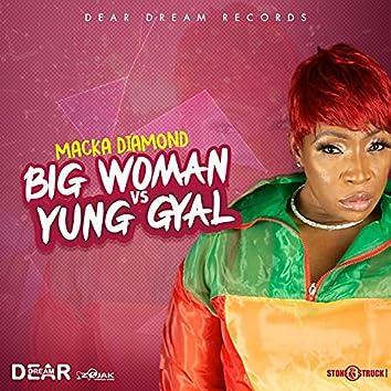 Big Woman vs Yung Gyal