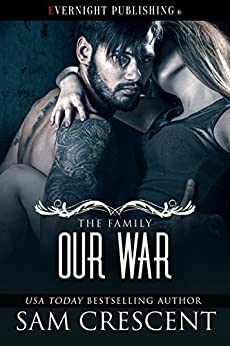 Our War (The Family Book 4) by [Sam Crescent]