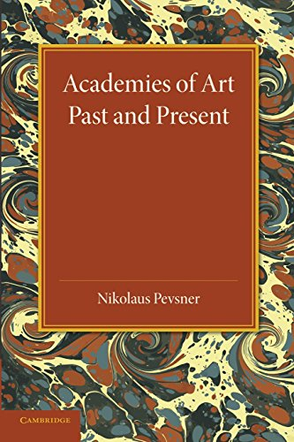 Academies of Art: Past and Present